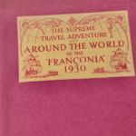"AROUND THE WORLD IN THE ""FRANCONIA"" 1930"